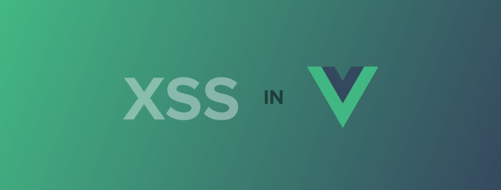 XSS in Vue js - Sqreen Blog