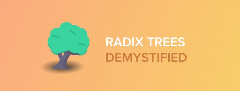 Radix Trees Demystified