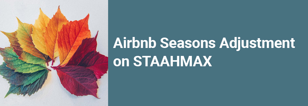Airbnb Seasons Adjustment on STAAHMAX