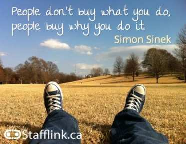 Simon Sinek: People don't buy what you do, people buy why you do it.