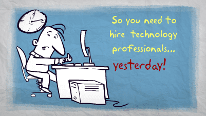 """First frame of our Powtoon video, """"So you need to technology professionals...yesterday!"""""""