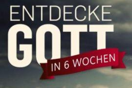 """Neuer Kurs """"Entdecke Gott in 6 Wochen"""" beginnt am    25. Februar 2020!"""