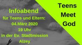 Teens meet God – Infoabend für Teens und Eltern  04.März 2020 19:00 Uhr!