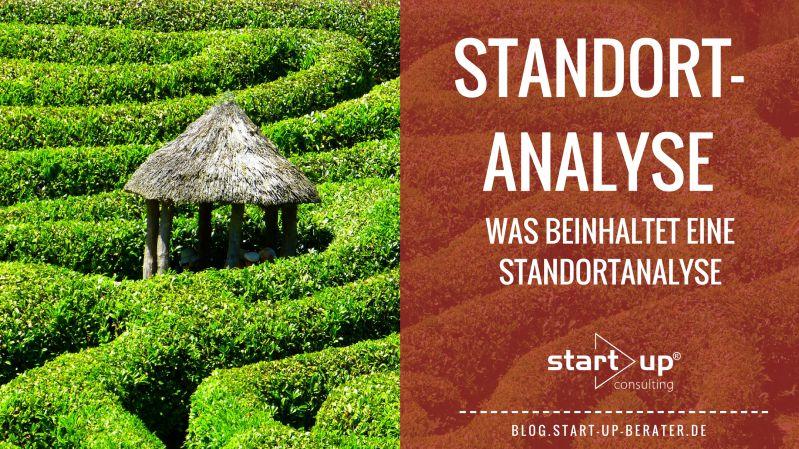 Standortanalyse - Was gibt es bei der Standortwahl zu beachten?