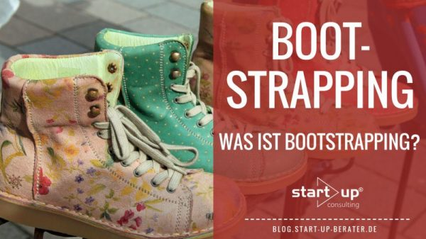 Bootstrapping - Was ist Bootstrapping?
