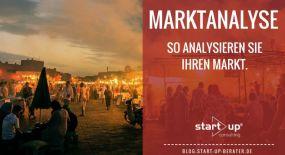 Marktanalyse - So analysieren Sie Ihren Markt.