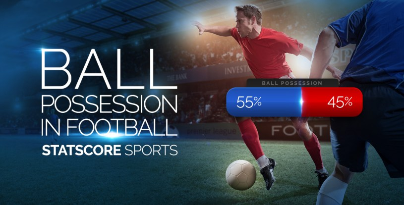 Ball possession in football - how it's calculated and how it matters |  STATSCORE - News Center