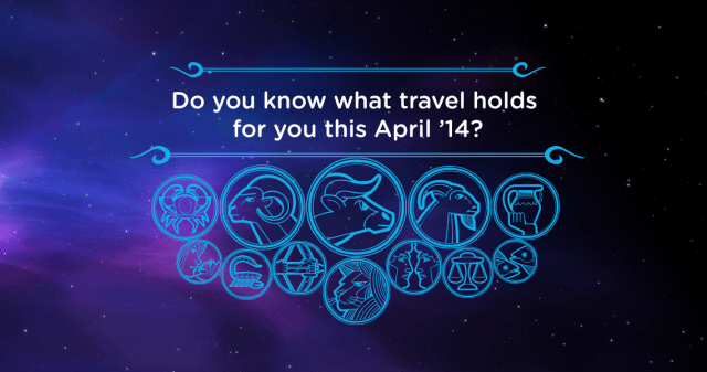 Travel Horoscope  April 2014 - Sterling Holidays