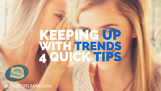 Keeping up with trends – 4 quick tips and a case study