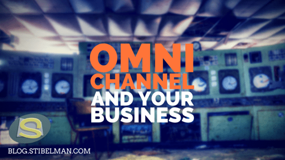 Omnichannel and your business