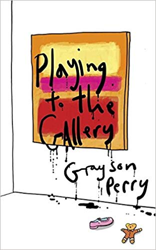 Stuart Bush Studio Notes, Playing to the gallery, Grayson Perry