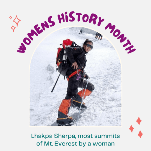 Test: Womens History Month, Lhakpa Sherpa, most summits of Mt.Everest by a woman