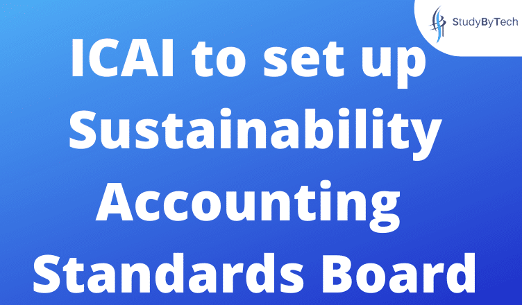 ICAI to set up Sustainability Accounting Standards Board