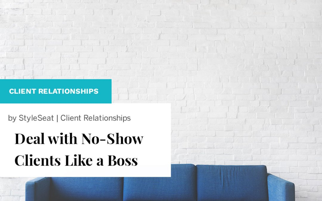 Deal with No-Show Clients Like a Boss