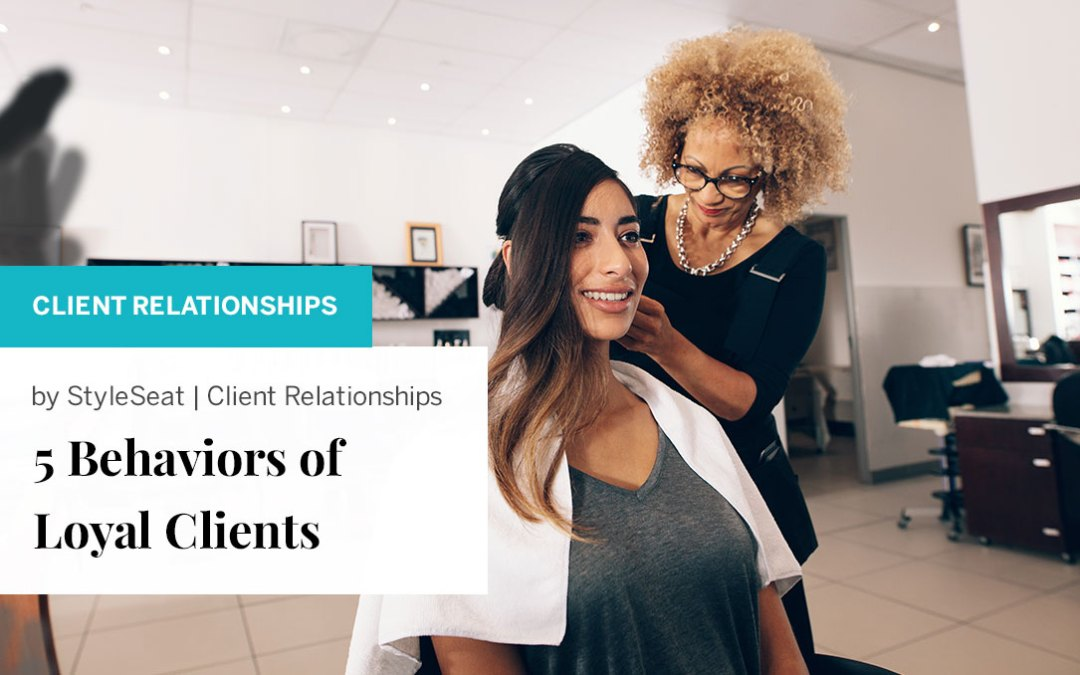 5 Behaviors of Loyal Clients
