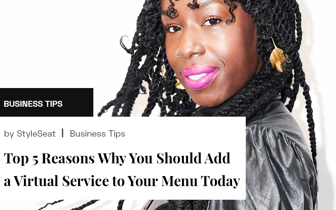 Top 5 Reasons Why You Should Add a Virtual Service to Your Menu Today