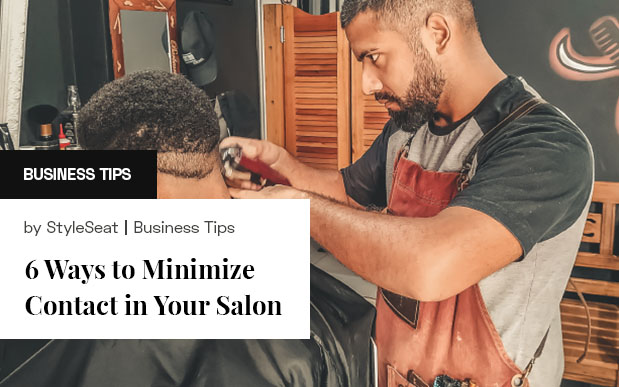6 Ways to Minimize Contact in Your Salon