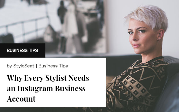 Why Every Stylist Needs an Instagram Business Account