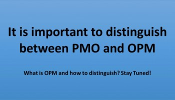 How to distinguish between a PMO and OPM? Project Management Office