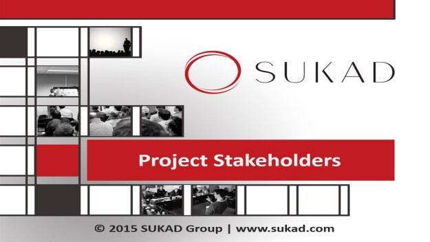 Project Stakeholders | By SUKAD