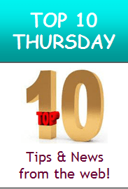 Top 10 Thursday - News & Tips from around the web