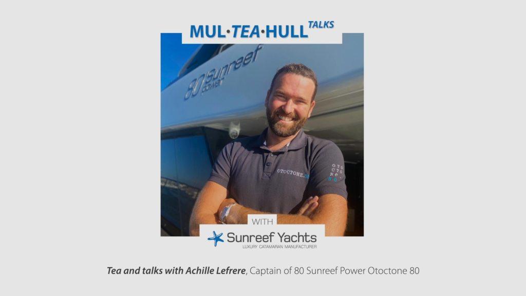 Mul Tea Hull Talks with Sunreef Yachts - Achille Lefrere
