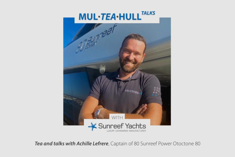 Mul Tea Hull Talks with Sunreef Yachts - Achille Lefrere