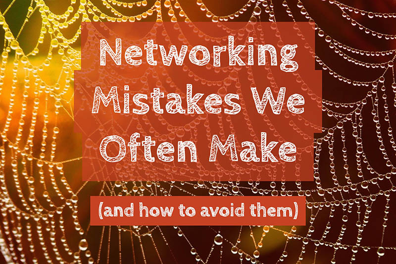 Networking Mistakes (and how to Avoid Them)