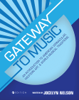 Gateway to Music: An Introduction to American Vernacular, Western Art, and World Musical Traditions, 1st ed.