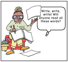 """Comic Strip Frame with text """"Write, write, write! Will anyone read all these words?"""""""