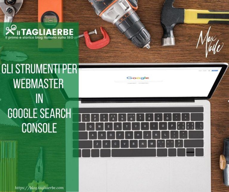Strumenti in google search console per webmaster