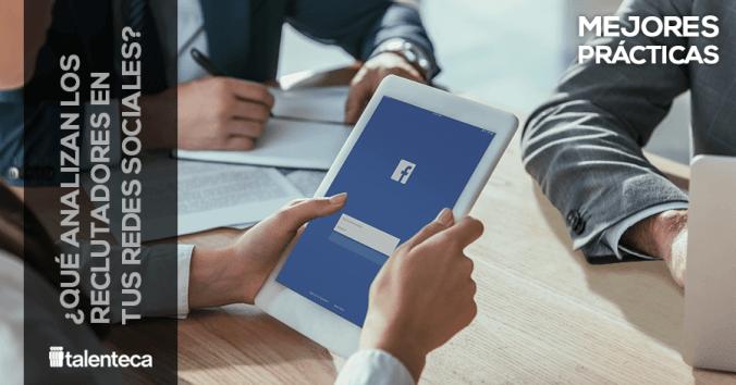que analizan los reclutadores - personas de rrhh buscan redes sociales de los candidatos para cubrir una vacante