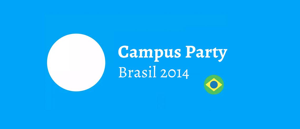 Campus Party Brasil 2014