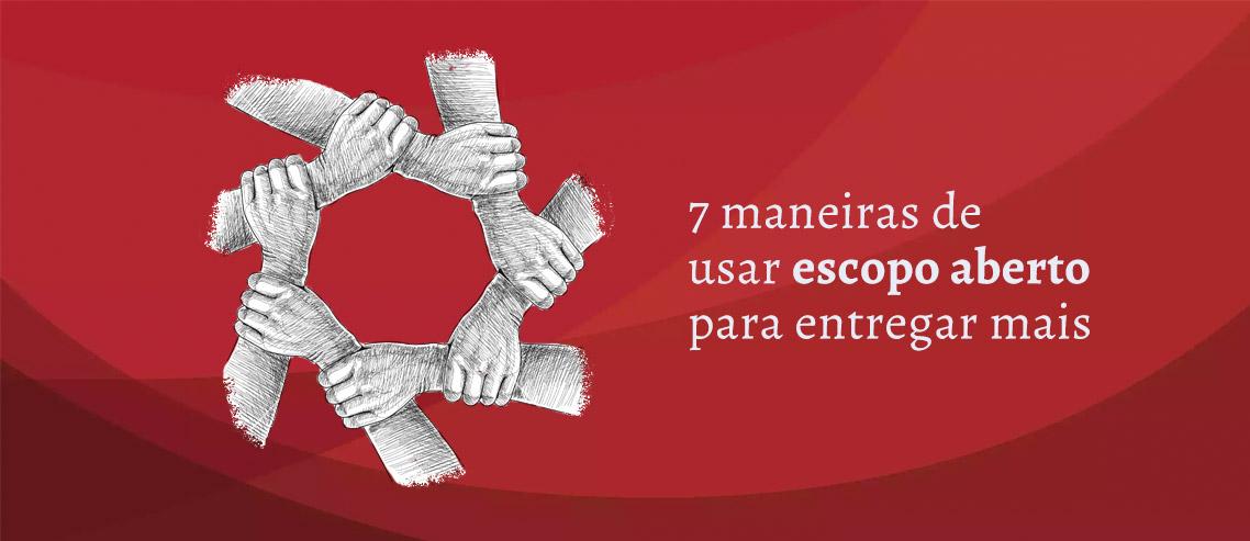7 maneiras de usar escopo aberto