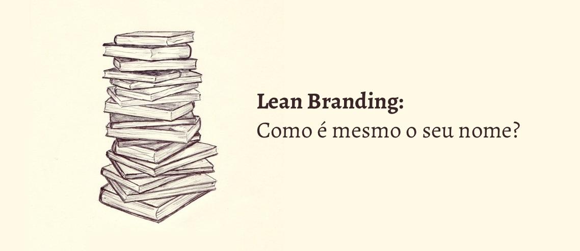 Lean Branding: Como é mesmo o seu nome