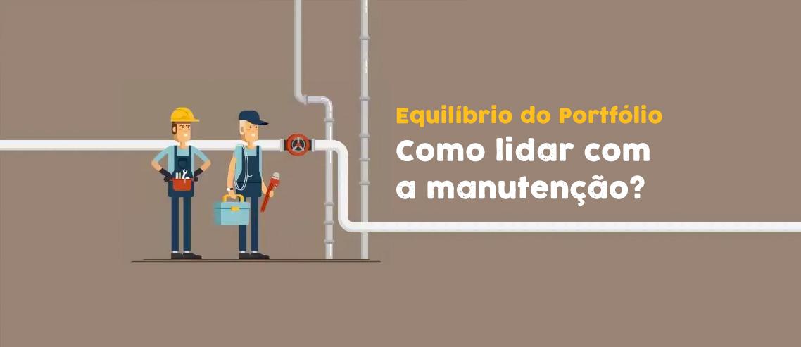 Equilíbrio do Portfólio – Como lidar com a manutenção?