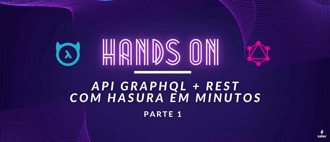 API Hands ON API GraphQL+ REST com Hasura em minutos - Parte 1