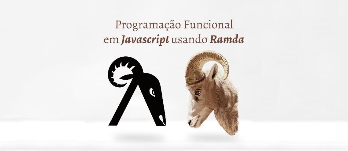 Programação Funcional em Javascript usando Ramda