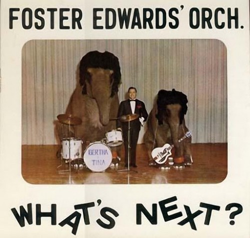 Foster Edwards' Orchestra - What's Next?