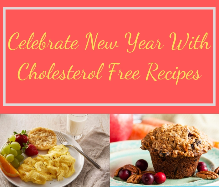 Celebrate New Year With Cholesterol Free Recipes
