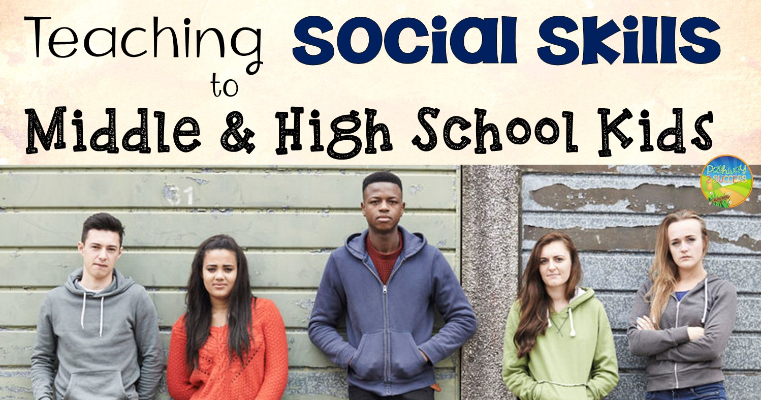 Here S How To Teach Social Skills To Middle And High