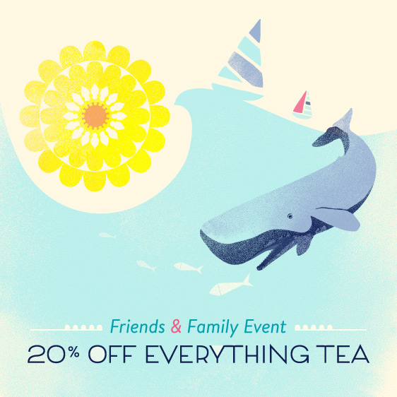 Tea Friends and Family Sale