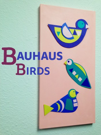 DIY Bauhaus Birds