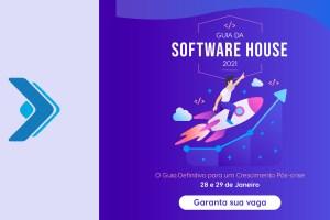 Guia das software houses em 2021: atualizamos as suas oportunidades de negócios!