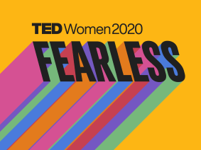 Join us for TEDWomen 2020: Fearless on November 12