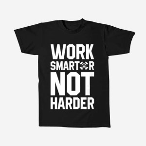 work smart not harder
