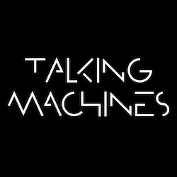 Talking Machines Podcast