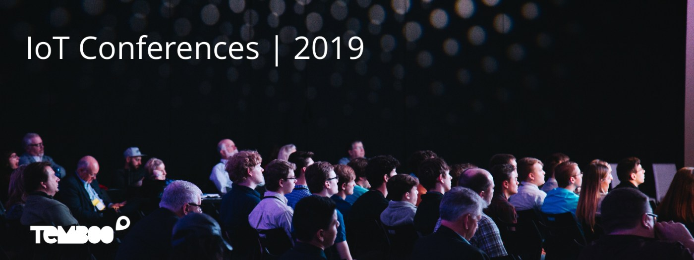 Temboo's List of IoT Conferences 2019