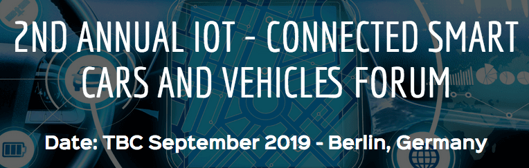 IoT Connected Smart Cars and Vehicles Forum 2019