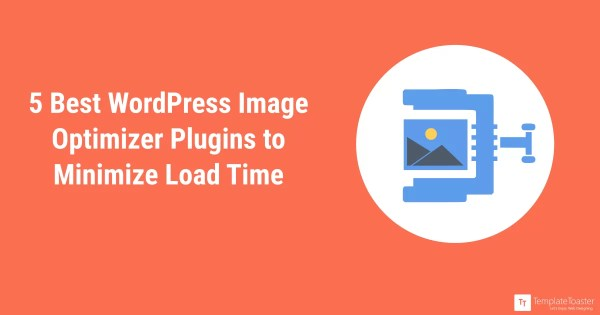 5 Best WordPress Image Optimizer Plugins(2019 ...